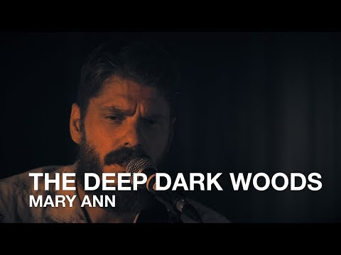 The Deep Dark Woods | Mary Ann | First Play Live
