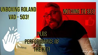 Roland VAD 503 unboxing  plus performance
