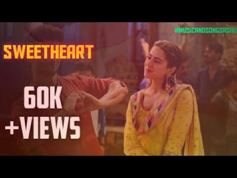 Sweetheart Song Lyrics , Kedarnath | Dev Negi | Sushanth Singh | Amit Trivedi | Sara Ali Khan