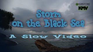 Storm on the Black Sea, Slow Video | Шторм на Черном море(Шторм на Черном море. В стиле