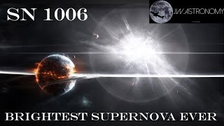 Brightest Supernova Ever [SN 1006]
