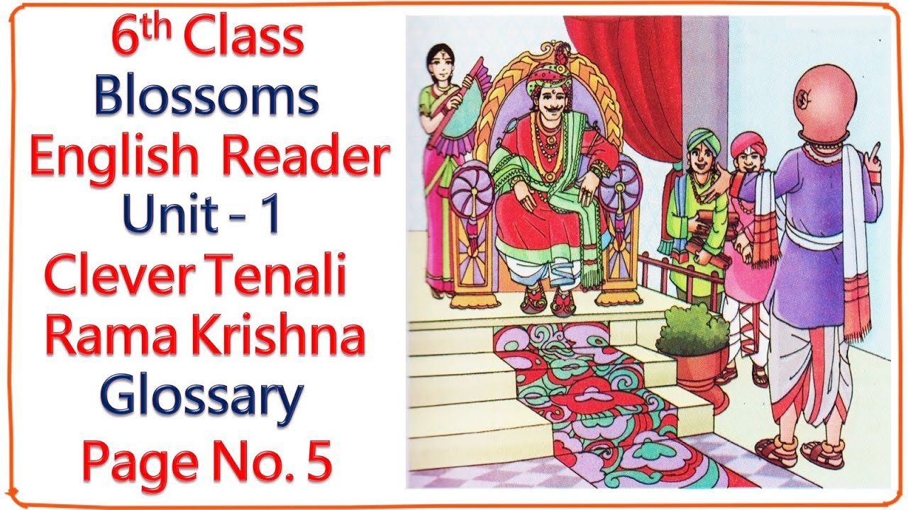 6th Class, English Reader, Clever Tenali Rama Krishna, Glossary, Page No 5, Blossoms 6, New Syllabus