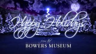 A Holiday message from the Bowers Museum