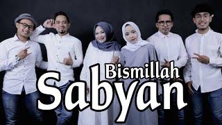 Gambar cover BISMILLAH - Lirik by SABYAN UNOFFICIAL MUSIC