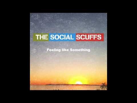 The Social Scuffs - Feeling Like Something