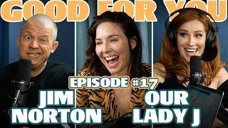 Ep #17: OUR LADY J & JIM NORTON | Good For You Podcast with Whitney Cummings