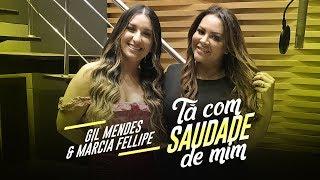 Tá com Saudade de Mim  - Gil Mendes, Márcia Fellipe (Clipe Oficial)