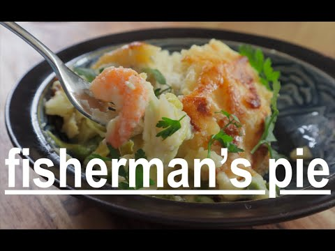 How To Make Fisherman's Pie Or Fish Pie, Classic British Dish