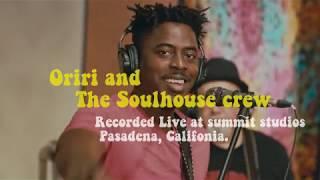 GOOD MAN (Live) - Oriri and The soul house crew