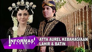 Hari Terindah Dalam Kehidupan Aurel & Atta, Adat Jawa, Ashanty , KD , Anang , Umi Abi, Terharu?