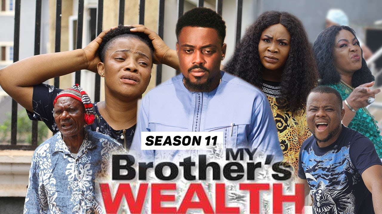 Download MY BROTHER'S WEALTH (SEASON 11) {TRENDING NEW MOVIE} - 2021 LATEST NIGERIAN NOLLYWOOD MOVIES