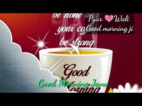 GOOD MORNING 🌞 Song… Messages… Quotes Beautiful Wishes… Whatsapp status video and SMS….