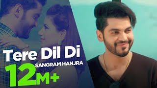 Sangram Hanjra New Song |  Tere Dil Di | Punjabi Songs 2018 | Japas Music