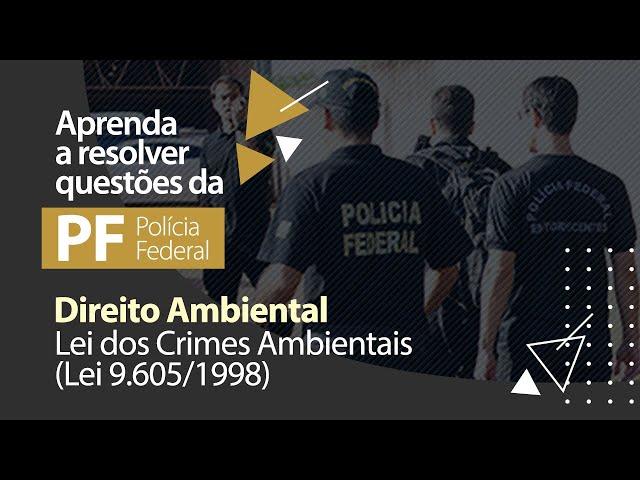 Direito Ambiental - Lei dos Crimes Ambientais (Lei 9.605/1998)