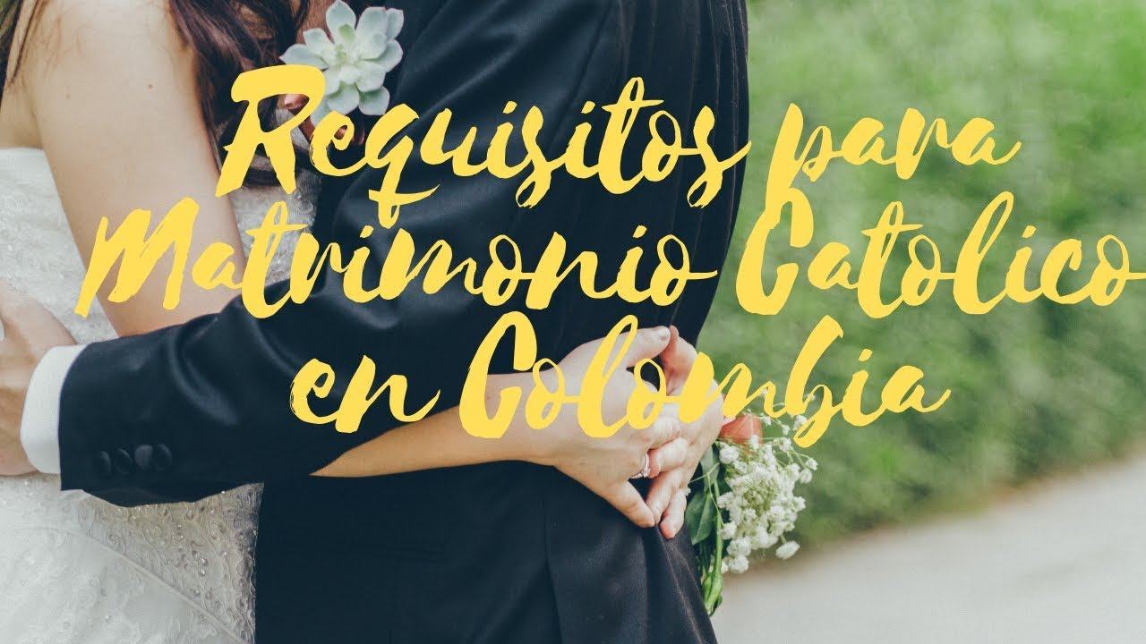 Requisitos Para Matrimonio Catolico : Requisitos para matrimonio catÓlico con extranjero en colombia