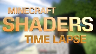 Minecraft Shaders Timelapse - I can now run shaders and record at 60fps!