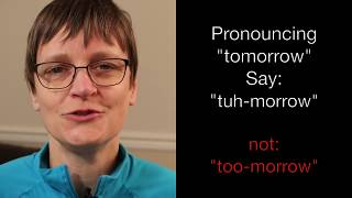 How to Pronounce Tomorrow:  Say This, Not That