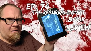 """Book Review for """"The Resurrectionist"""" by Wrath James White"""