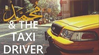 PROPHET (saw) MESSAGE TO TAXI DRIVER - SH ABU SAFIYYAH