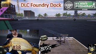 Euro Fishing Foundry Dock BIG CARPE DLC Gameplay #38 TEST Nouveau lac   New lake jeu de pêche 2017