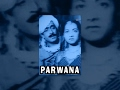 Parwana - Full Hindi Movie