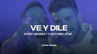 Nyno Vargas feat. Antonio José - Ve y Dile (Lyric Video) | CantoYo