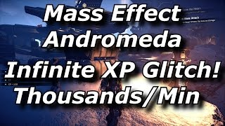 Mass Effect Andromeda Infinite XP Glitch! Thousands Per Minute! Unlimited Experience Exploit!