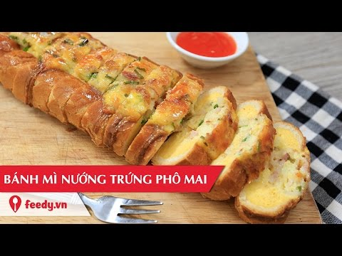Hướng dẫn cách làm bánh mì nướng trứng phô mai - Baked bread with egg and cheese