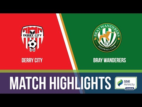 HIGHLIGHTS: Derry City 5-1 Bray Wanderers