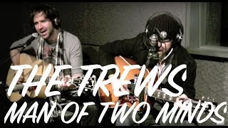 The Trews - Man of Two Minds (acoustic)