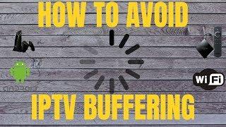 HOW TO AVOID IPTV BUFFERING! B…