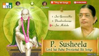 Most Popular P. Susheela Devotional Songs  - Sai Gurunadha - JUKEBOX