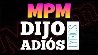 MPM - DIJO ADIÓS (LYRIC VIDEO)