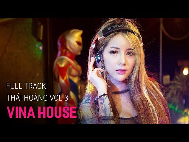 NONSTOP Vinahouse 2018 | NST Full Track Thái Hoàng Vol 3 | Những Lời Dối Gian Ver 2 - Nhạc DJ vn