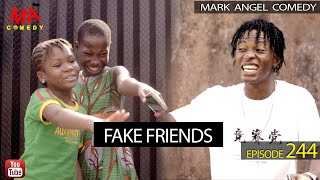 FAKE FRIENDS (Mark Angel Comedy Episode 244)