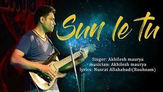 Sun Le Tu    Official Video    Akhilesh Maurya