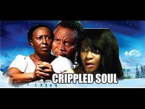 Crippled Soul    -      2014 Nigeria Nollywood Movie