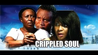 Crippled Soul    -      2014 Nigeria Nollywood Movie