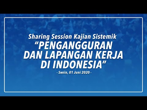 """Sharing Session """"PENGANGGURAN & LAPANGAN KERJA DI INDONESIA"""""""