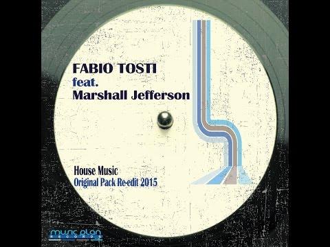 Fabio Tosti feat. Marshall Jefferson - House Music (Original Mix 2015 Re-edit)
