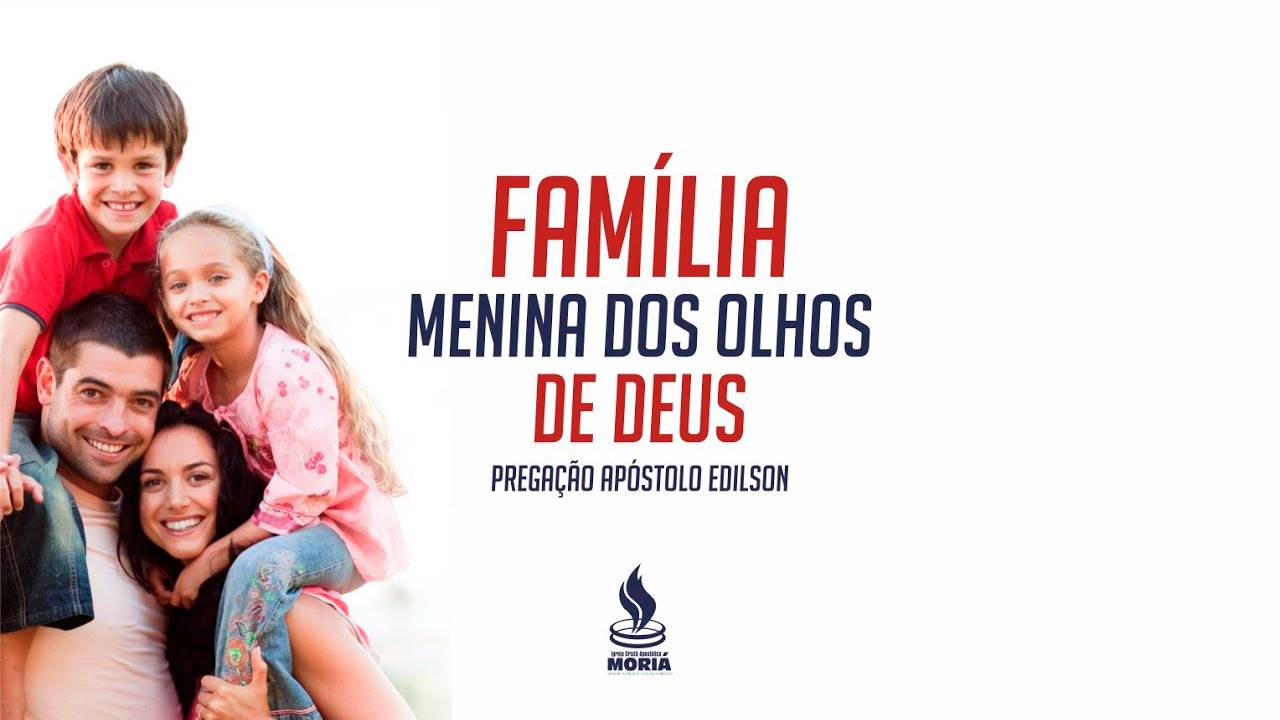 Família, A Menina Dos Olhos De Deus