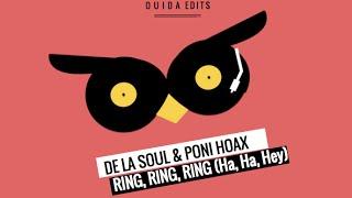 Ring Ring Ring (Ha ha hey) - De la Soul & Poni Hoax (Ouida  Mix)