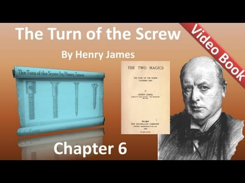 Chapter 06 - The Turn of the Screw by Henry James