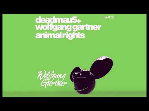 Deadmau5 and Wolfgang Gartner - Animal Rights