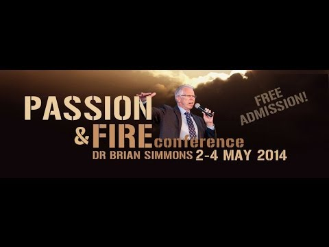 Passion and Fire 2014 - Dr Brian Simmons - 4/05/2014 10:30AM