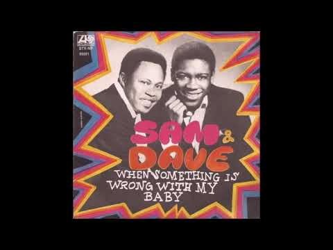 Sam & Dave - When Something Is Wrong With My Baby