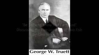 George W. Truett - Be Still and Know that I am God (excerpt)
