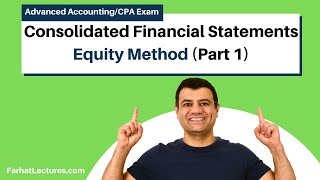 Consolidated Financial Statements--Equity Method (Part 1)Advanced Accounting |CPA Exam FAR| Ch 4 P 5