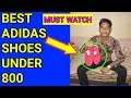 Best adidas shoes, shoes under 800, #teseries