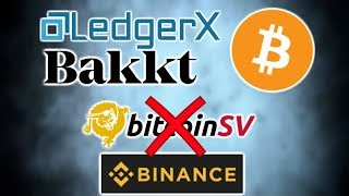 Binance Kills Bitcoin SV - LedgerX vs Bakkt Bitcoin Futures - France Crypto - Satoshi's Treasure